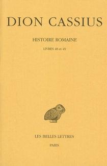Histoire romaine - Dion Cassius