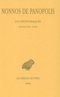 Les Dionysiaques - Nonnos de Panopolis