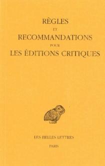 Règles et recommandations pour les éditions critiques : série grecque -