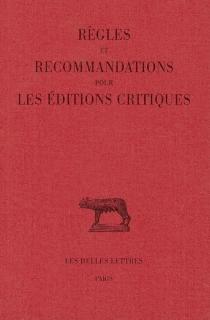 Règles et recommandations pour les éditions critiques : série latine - LouisHavet