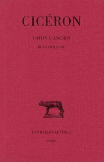Caton l'ancien : de la vieillesse - Cicéron