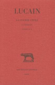 La guerre civile : la Pharsale - Lucain
