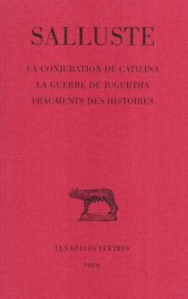 La conjuration de Catilina| La guerre de Jugurtha| Fragments des histoires - Salluste