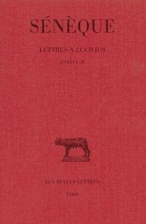 Lettres à Lucilius - Sénèque