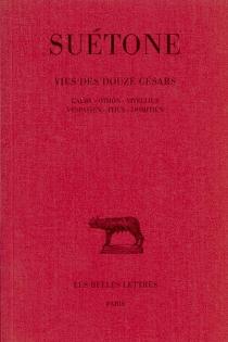 Vie des douzes Césars - Suétone