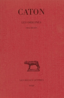 Les origines : fragments - Caton l'Ancien