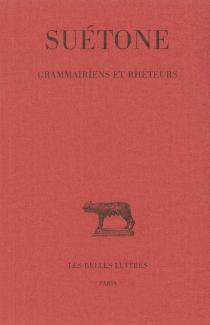 Grammairiens et rhéteurs - Suétone
