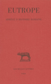 Abrégé d'histoire romaine - Eutrope