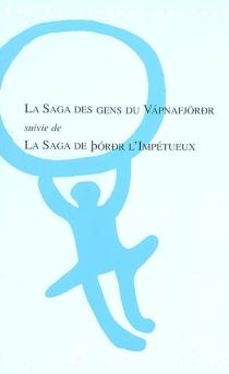 La saga des gens du Vapnafjördur (Vapnfiroinga saga)| La saga du Thordur l'impétueux (Théodoar saga hreou) -