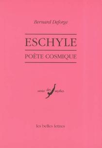 Eschyle, poète cosmique - BernardDeforge