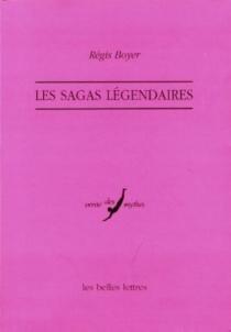 Les sagas légendaires - RégisBoyer