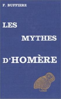 Les Mythes d'Homère et la pensée grecque - FélixBuffière