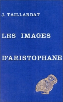 Les Images d'Aristophane - JeanTaillardat
