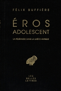 Eros adolescent : la pédérastie dans la Grèce antique - FélixBuffière