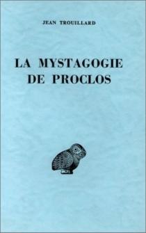 La Mystagogie de Proclos - JeanTrouillard