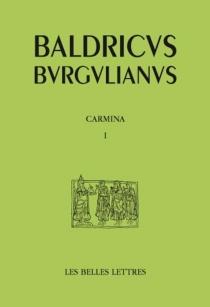 Baudri de Bourgueil| Carmina| Poèmes - Baudri de Bourgueil