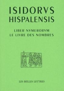 Le livre des nombres| Liber numerorum - Isidore de Séville