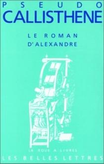 Le Roman d'Alexandre - Callisthène