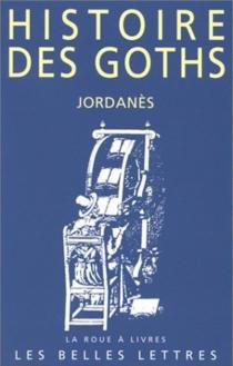 Histoire des Goths - Jordanes