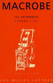 Les Saturnales : livres I-III - Macrobe
