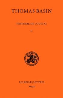 Histoire de Louis XI - ThomasBasin