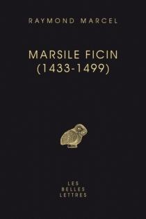 Marsile Ficin : 1433-1499 - RaymondMarcel
