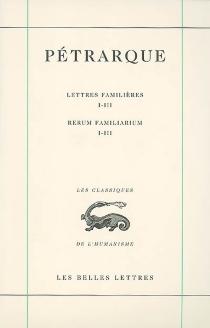 Lettres famlières| Rerum familiarum - Pétrarque