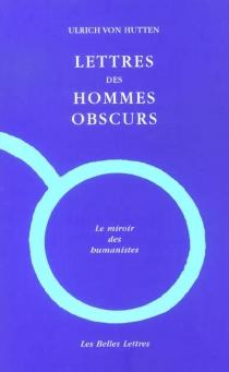 Lettres des hommes obscurs - Ulrich vonHutten