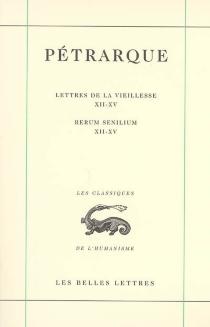 Lettres de la vieillesse| Rerum senilium - Pétrarque