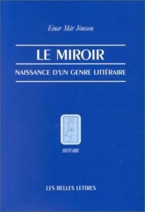 Le miroir, naissance d'un genre littéraire - Einar MarJonsson