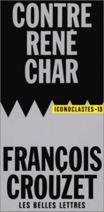 Contre René Char - FrancoisCrouzet