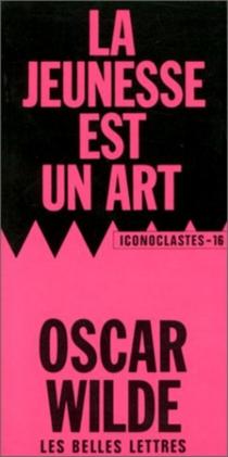 La jeunesse est un art : épigrammes - OscarWilde
