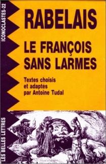 Le François sans larmes - FrançoisRabelais