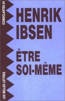 Etre soi-même - HenrikIbsen