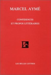 Confidences et propos littéraires - MarcelAymé