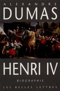 Henri IV - AlexandreDumas