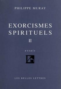 Exorcismes spirituels - PhilippeMuray