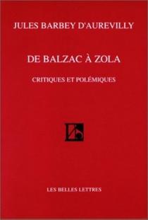 De Balzac à Zola : critiques et polémiques - JulesBarbey d'Aurevilly