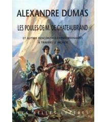 Les poules de M. de Chateaubriand : et autres rencontres extraordinaires à travers le monde - AlexandreDumas