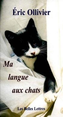 Ma langue aux chats - ÉricOllivier