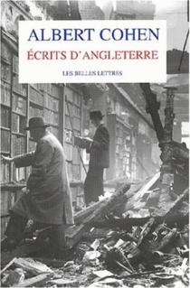 Ecrits d'Angleterre - AlbertCohen