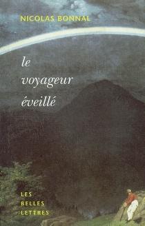 Le voyageur éveillé - NicolasBonnal