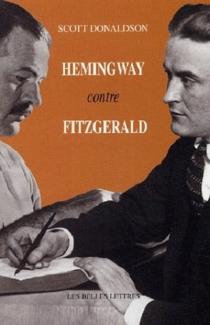 Hemingway contre Fitzgerald - ScottDonaldson