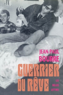 Guerrier du rêve - Jean-Paul Bourre