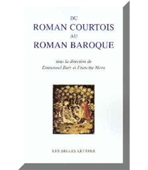 Du roman courtois au roman baroque : actes du colloque des 2-5 juillet 2002 -