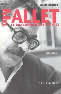 René Fallet : le braconnier des lettres : biographie - MichelLécureur