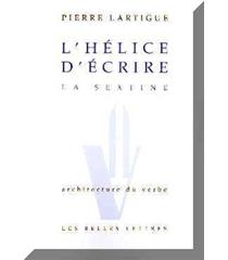 L'Hélice d'écrire : la sextine - PierreLartigue