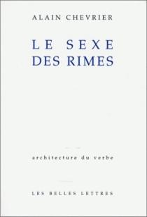 Le sexe des rimes - AlainChevrier