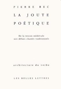 La joute poétique : de la tension médiévale aux débats chantés traditionnels - PierreBec