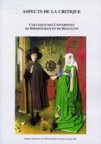Aspects de la critique : colloque des universités de Birmingham et de Besançon -